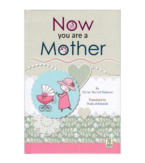 Now You Are a Mother by Dua Raoof Shaheen