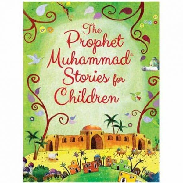 The Prophet Muhammad Stories for Children by Saniyasnain Khan