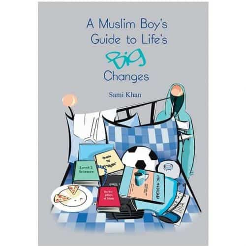 A Muslim Boy's Guide to Life's Big Changes by Sami Khan
