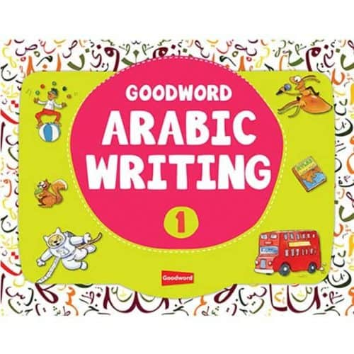 Goodword Arabic Writing Book 1 by Mohammad Imran Erfani