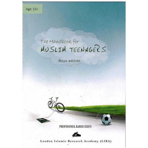 The Handbook for Muslim Teenagers - Boys Edition by Professor K. Kabir Uddin