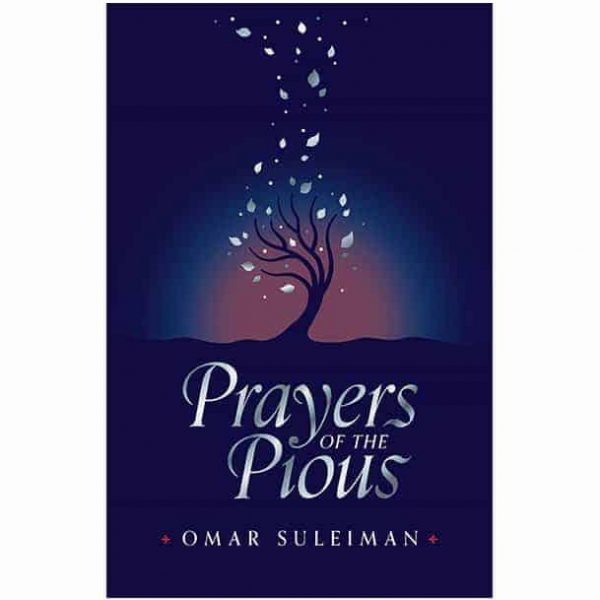 Book- Prayers of the Pious By Omar Suleiman published by Kube Publishing Ltd