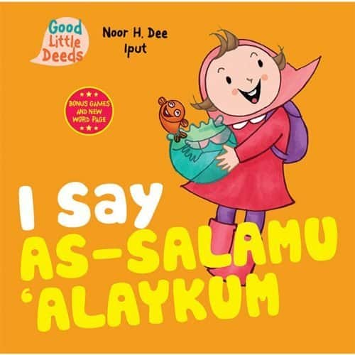 Book: I Say As-salamu 'Alaykum (Good Little Deeds) by Noor H. Dee (Author), Iput (Illustrator)