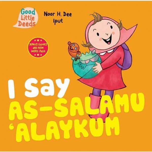 Book: I Say As-salamu 'Alaykum (Good Little Deeds) by Noor H. Dee (Author), Iput (Illustrator)